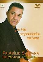 As tres propriedades de Deus - Abilio Santana