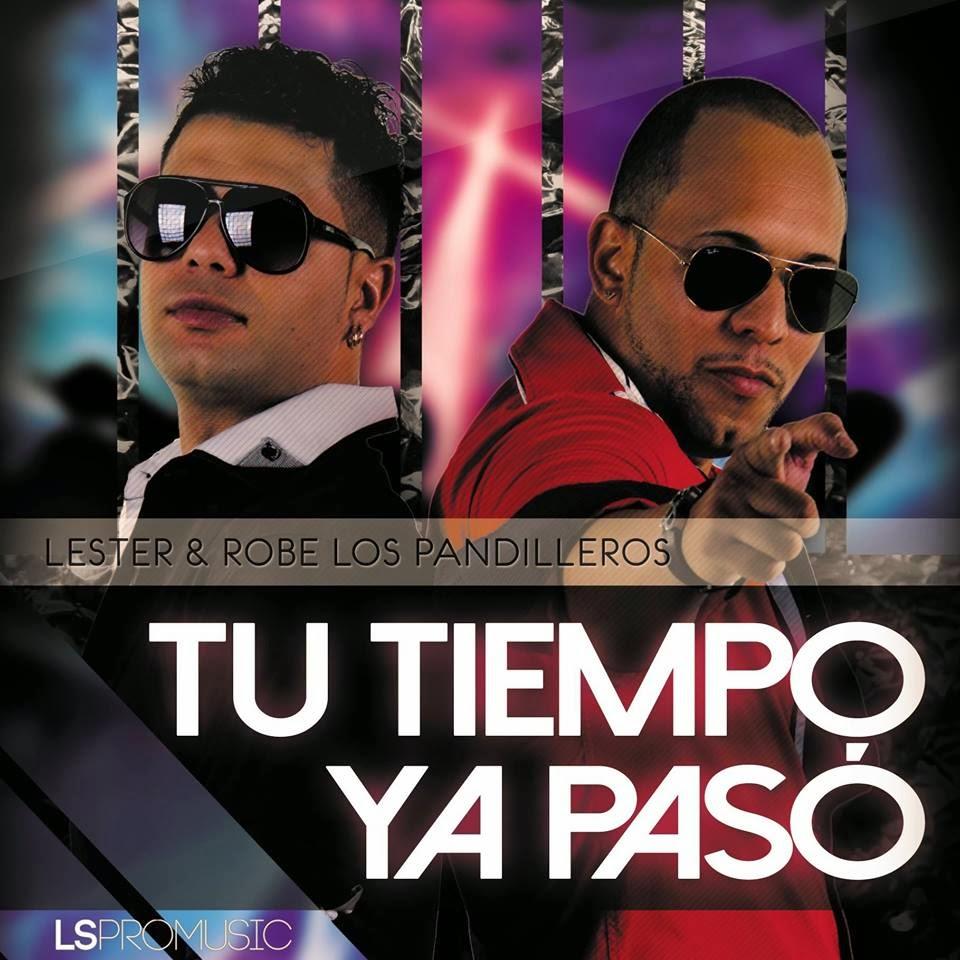 Lester & Robe Los Pandilleros - Tu Tiempo Ya Paso