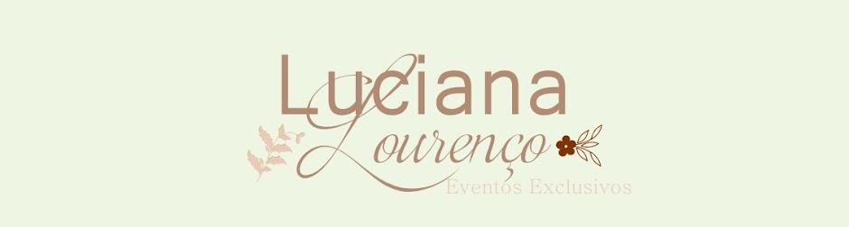 Luciana Lourenço - Festas e Eventos Exclusivos