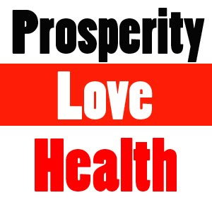 prosperity love and health