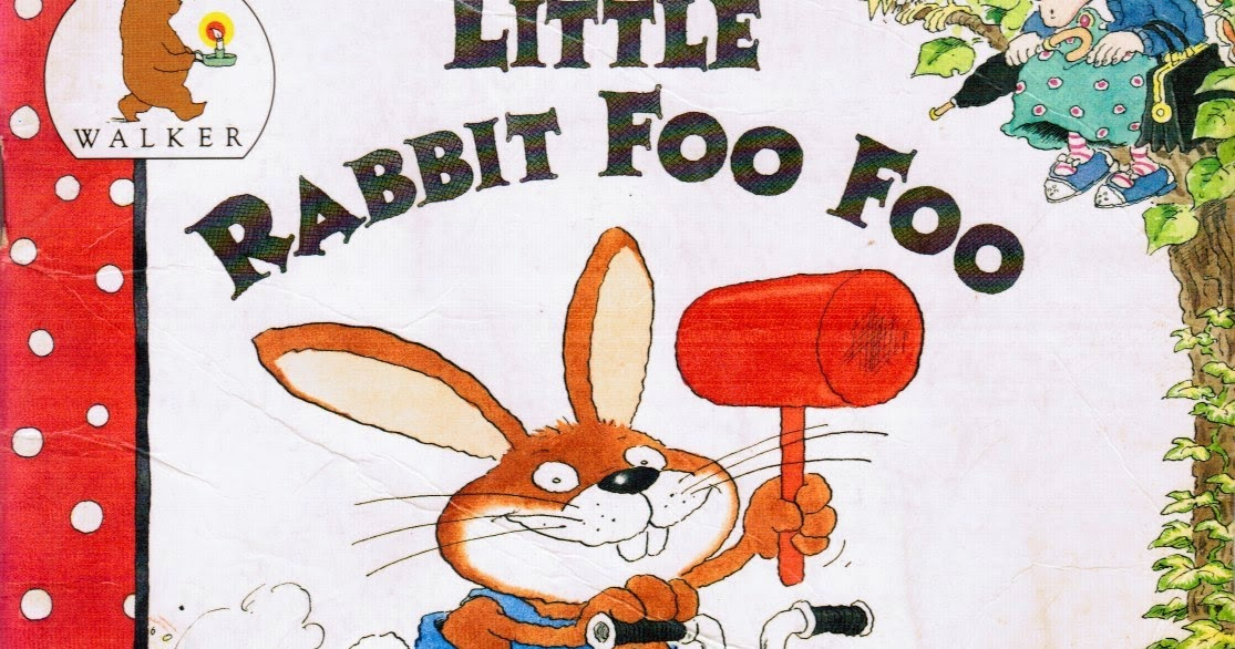 "Pictures from an Old Book: ""Little Rabbit Foo Foo"" By ..."