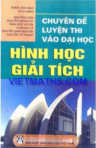 chuyen de luyen thi dai hoc phan hinh hoc giai tich tran van hao
