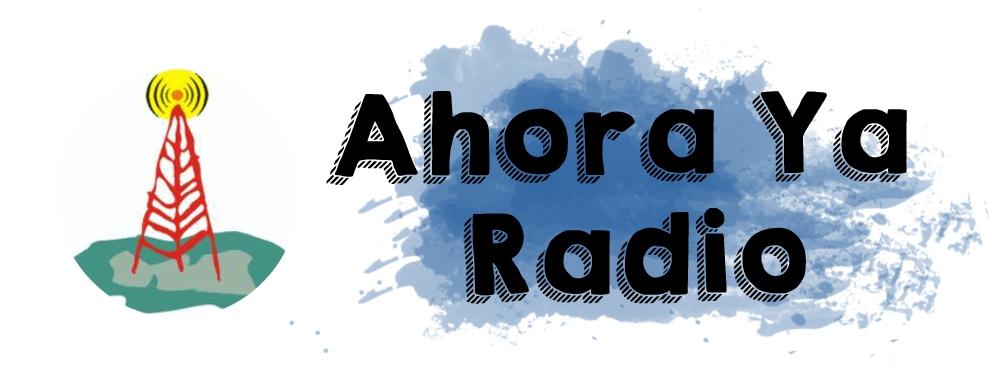 "Colaborando con la emisora ""Ahora Ya Radio""."