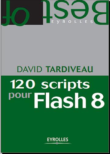 Livre : 120 scripts pour Flash 8 - David Tardiveau