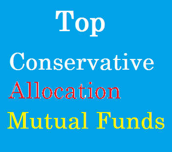 Best Conservative Allocation Funds