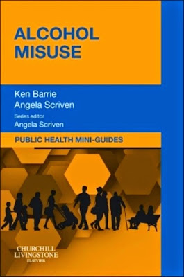 Public Health Mini-Guides: Alcohol Misuse - Free Ebook Download