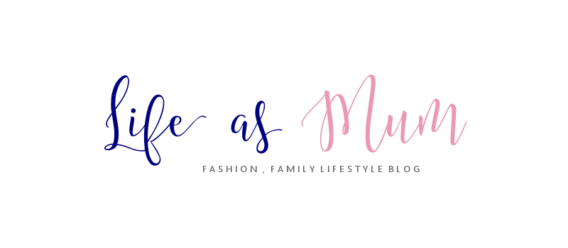 Life as Mum | Fashion, Family Lifestyle Blog