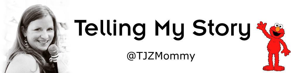 Telling My Story- @TJZMommy