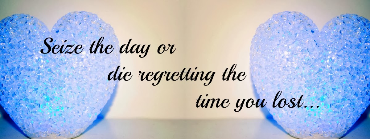 Seize the day or die regretting the time you lost