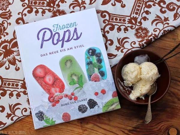[Jeden Tag ein Buch] Frozen Pops von Dora von Zandt + Vanille-Sahne-Eis (Sponsored Post)