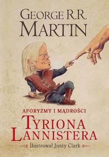 http://www.zysk.com.pl/pl/Nowosci/Aforyzmy_i_madrosci_Tyriona_Lannistera_-_George_R.R._Martin