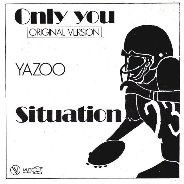 Only you. Yazoo