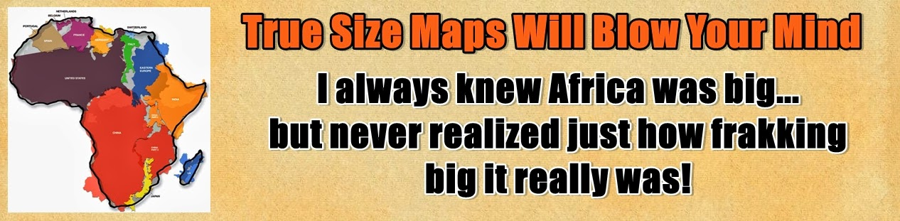 http://www.nerdoutwithme.com/2013/10/true-size-maps-will-blow-your-mind.html