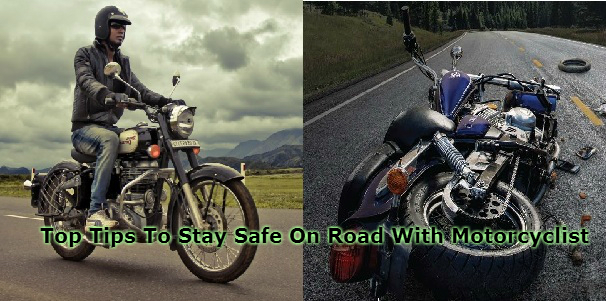 Top Tips To Stay Safe On Road With Motorcyclist