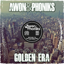 Awon and Phoniks - Return to the Golden Era