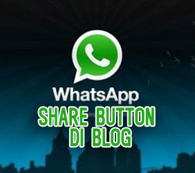 Cara Pasang Whatsapp Share Button di Blog