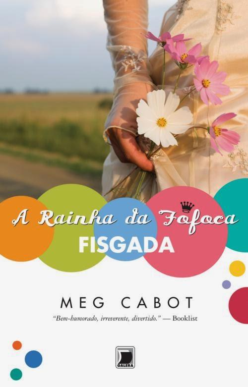 http://www.leituranossa.com.br/2014/04/a-rainha-da-fofoca-fisgada-livro-3-meg.html