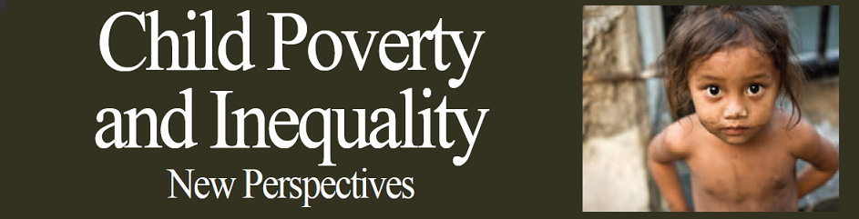 Child Poverty and Inequality: New Perspectives