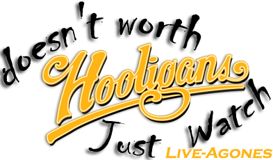 hooligans live agones