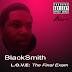 Purchase BlackSmith's L.O.V.E: The Final Exam Album. Only $7.99