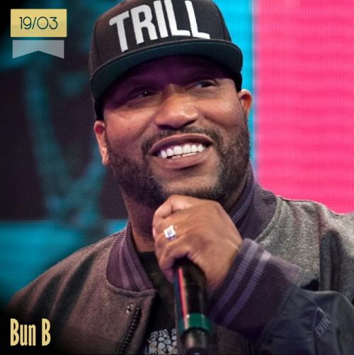 19 de marzo | Bun B - @BunBTrillOG | Info + vídeos