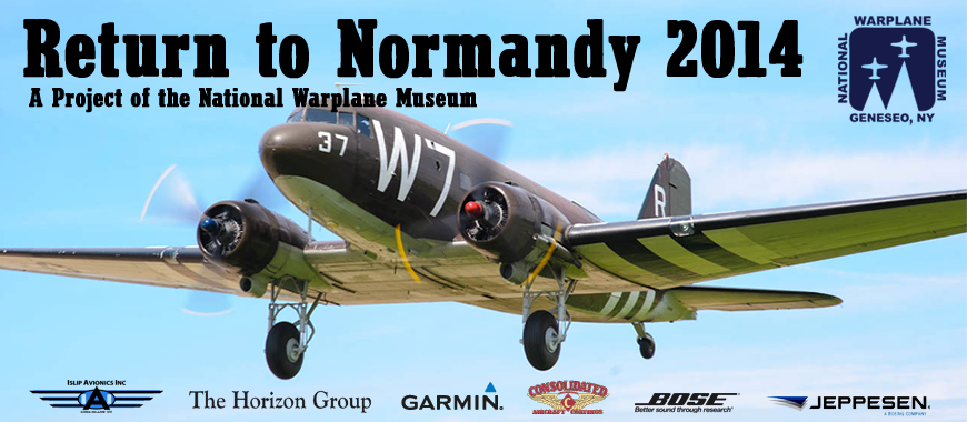 Return to Normandy 2014 - Help get W7 Back to Normandy!  A project of the National Warplane Museum.
