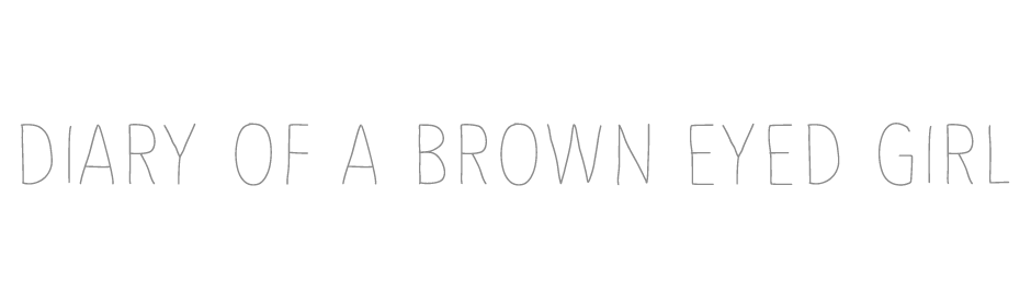 Diary of a Brown Eyed Girl