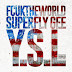 Y.S.L. - FcukTheWorld ft Superfly Gee - Single Release