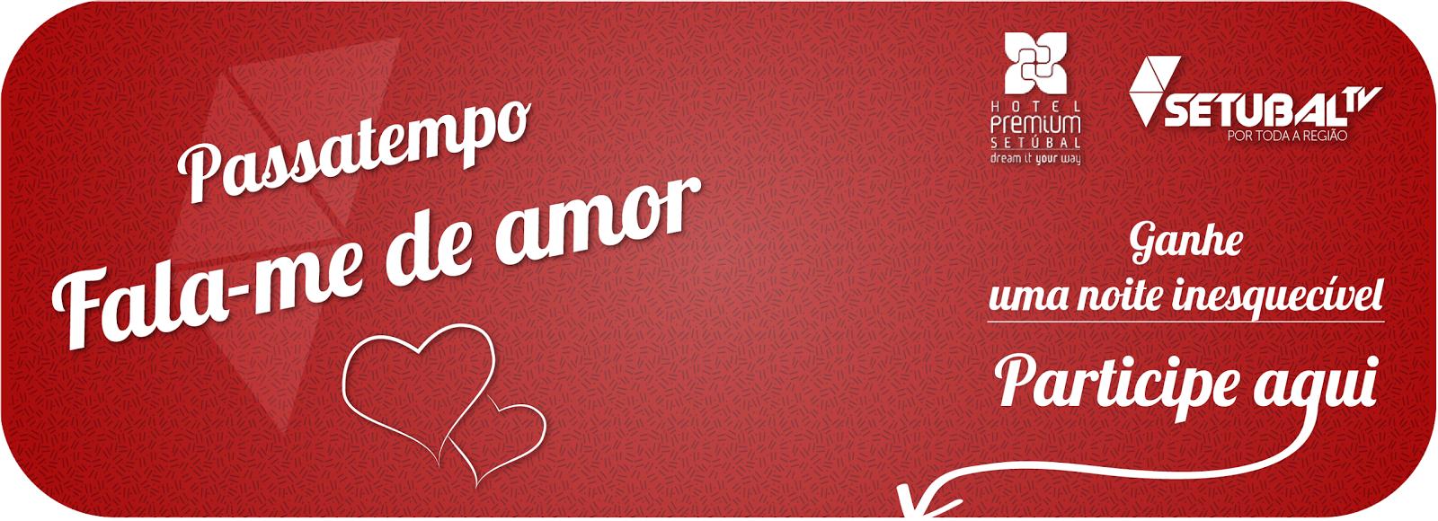 http://setubaltv.com/settv/passatempos/passatempo-fala-me-de-amor/