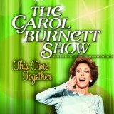 'The Carol Burnett Show' – This Time Together DVD Review