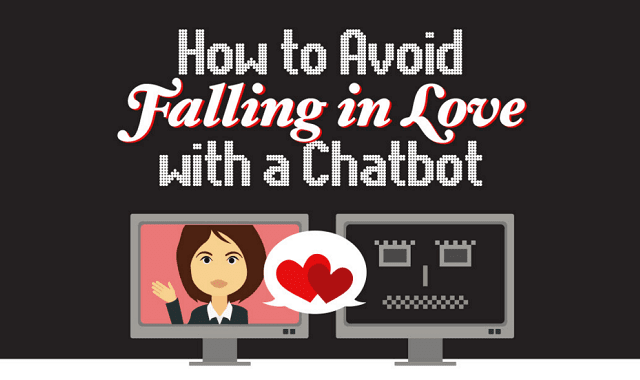 How to Avoid Falling in Love with a Chatbot