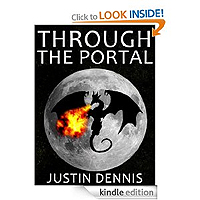 Through the Portal (Book One) by Justin Dennis