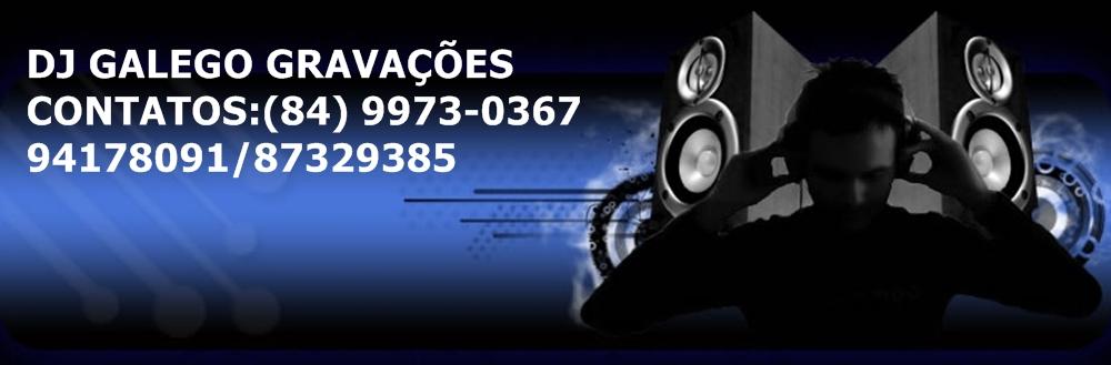 DJ GALEGO GRAVAÇÕES