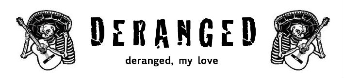 Deranged, My Love