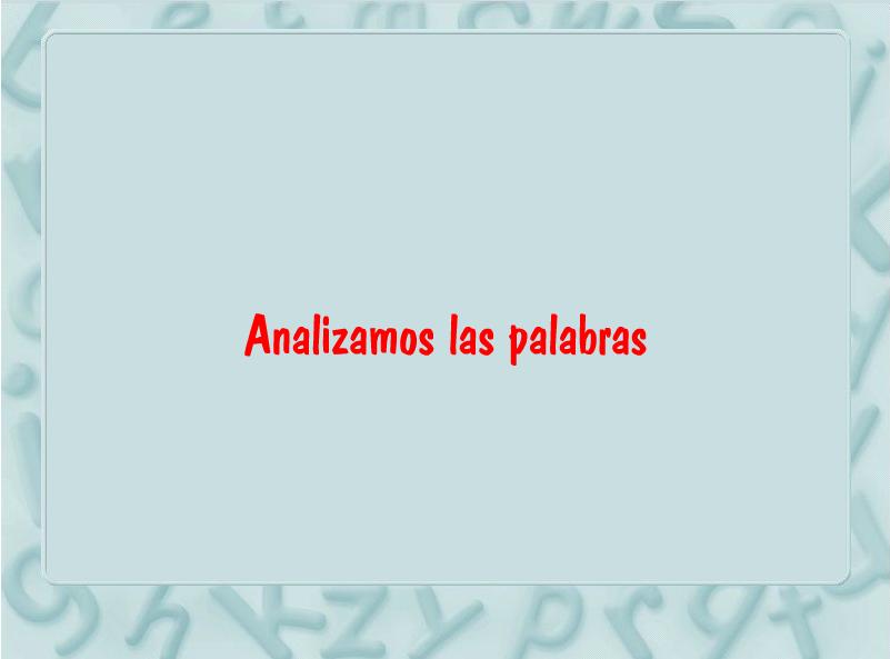 ANALIZAMOS PALABRAS