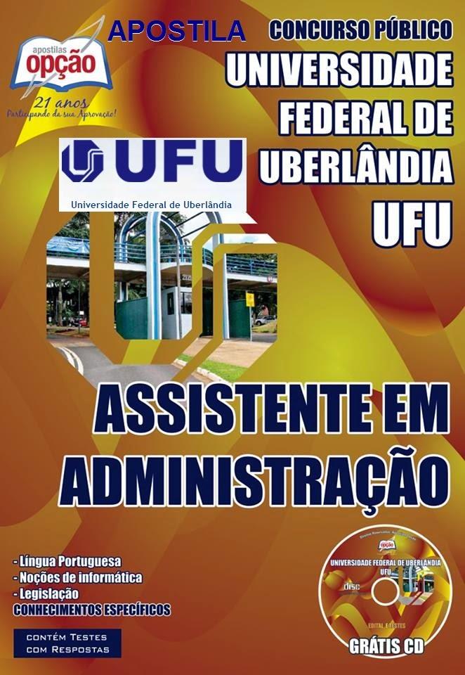 Apostila UFU Urbenlandia-MG Concurso Público 2014 para cargo de Assistente em Administração.