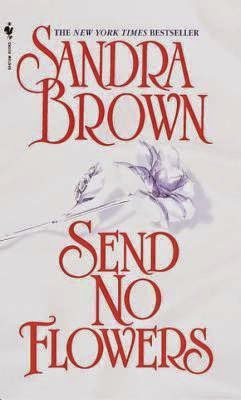 http://lectobloggers.blogspot.mx/2014/08/send-no-flowers-sandra-brown.html