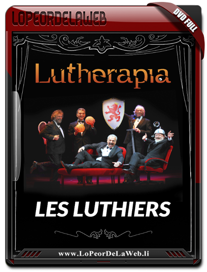 Les Luthiers - Lutherapia (2009) Dvd Full + Rip