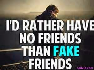 Never Ever the Real Friends Kagak pernah ada teman sejati