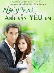 Ngày Mai Anh Vẫn Yêu Em Proong Nee Gor Ruk Ter