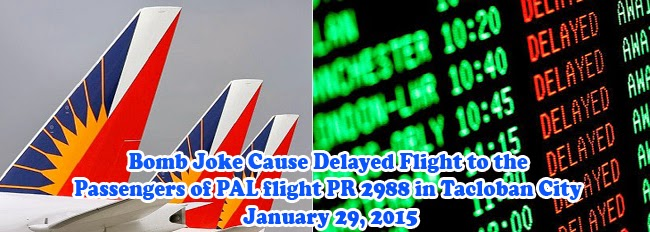 Bomb Joke Cause Delayed Flight to the Passengers of PAL flight PR 2988 in Tacloban City January 29, 2015