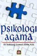 ajibayustore Judul Buku : Psikologi Agama Pengarang : Dr. Bambang Syamsul Arifin, M.Si. Penerbit : Pustaka Setia