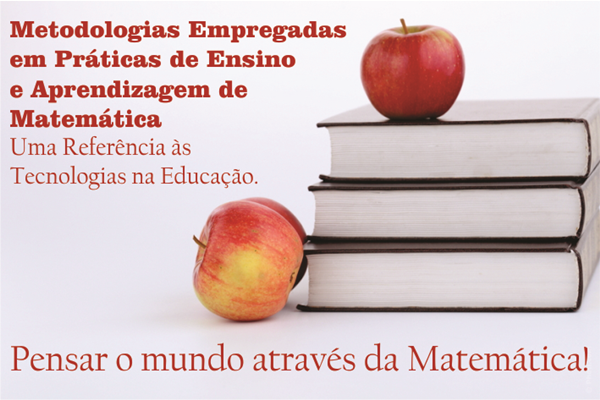 Metodologias empregadas em práticas de ensino e aprendizagem em Matemática