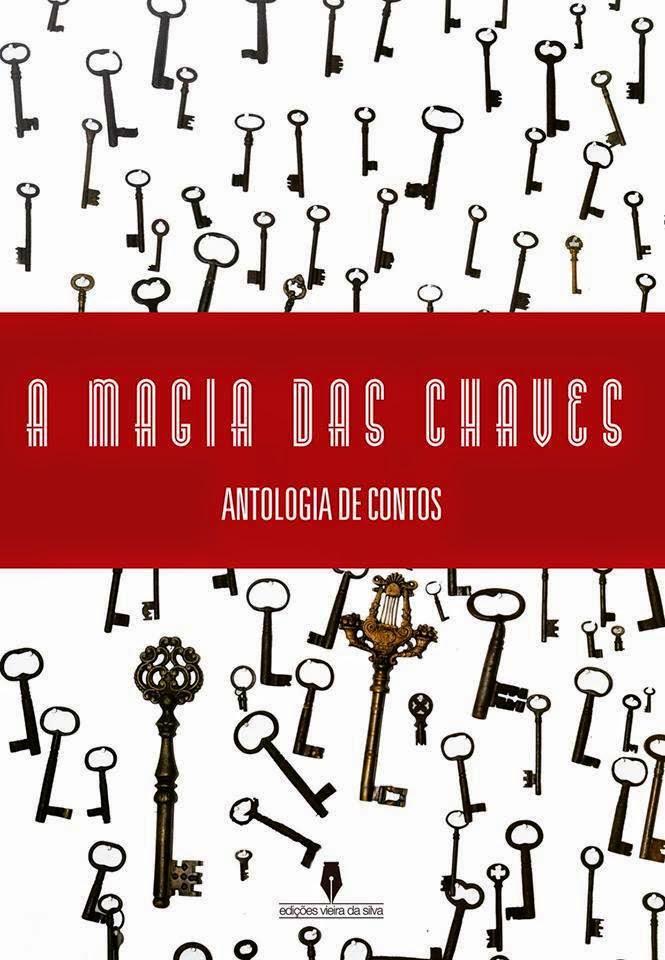 Publicações: Conto «A Auxiliar», in A MAGIA DAS CHAVES, Edições Vieira da Silva, Lisboa, Julho 2013.