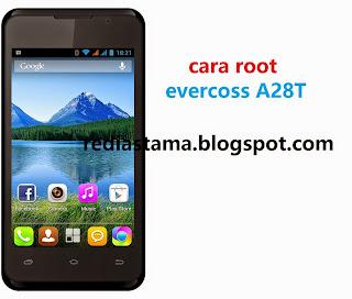 Cara Root Evercoss A28T Tanpa PC