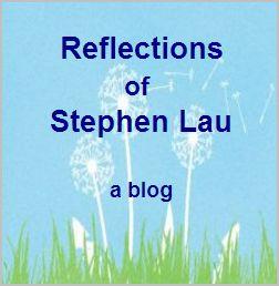 <b>Reflections of Stephen Lau</b>