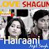 HAIRAANI LYRICS – Love Shagun   Arijit Singh