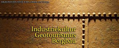Industriekultur - Geotourismus - Bergbau - Technikgeschichte - Lost Places