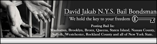 Bail Bonds, Bail Bonds In New York, Bail Bondsman New York, NYC Bail Bond:  David Jakab Bail Bond