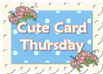 Cute Card Thrusday
